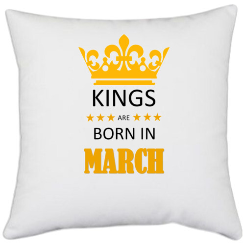 Birthday   Kings are born in March