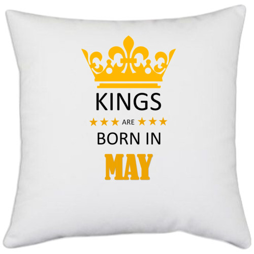 Birthday   Kings are born in May