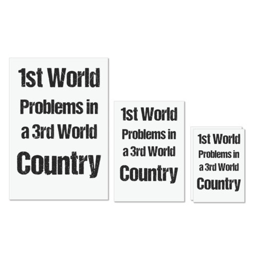 1st world problem in 3rd world country