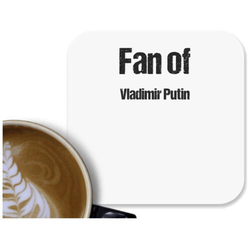 Big Fan | Fan of Vladimir Putin