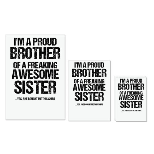 Brother & Sister | Im Proud Brother of Freaking awesome Sister