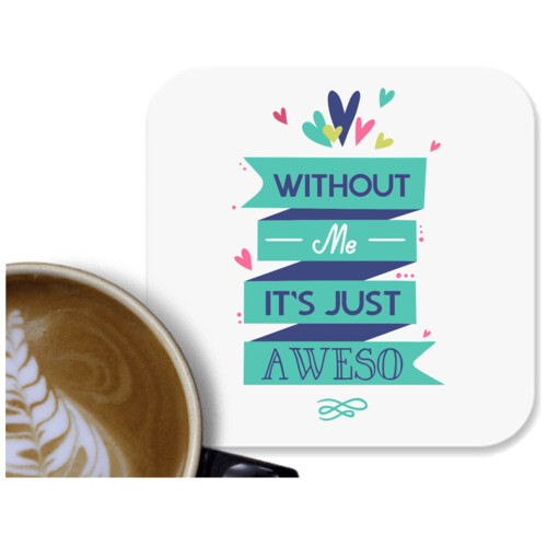 Awesome | Without me its just awesome
