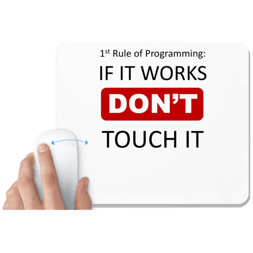 1st rule of programming if it works dont touch it