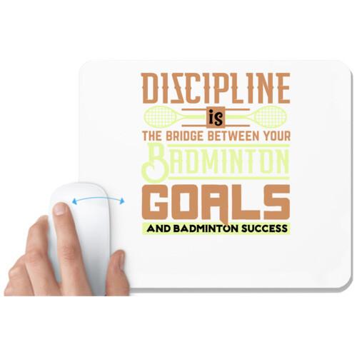 Badminton | DISCIPLINE is the bridge between your Badminton Goals