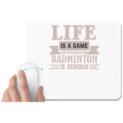 Badminton | LIFE is a game BADMINTON is serious