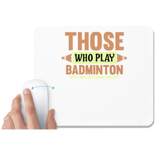 Badminton | THOSE WHO PLAY BADMINTON WELL TAKE DECISIONS QUICKLY