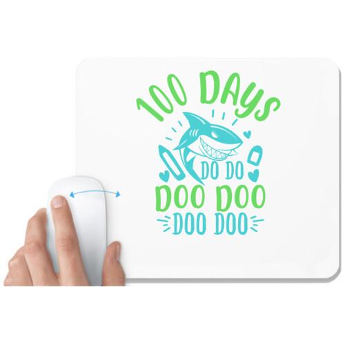 100 Days | 100 days shark doo doo