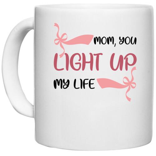 MOM, YOU LIGHT UP MY LIFE