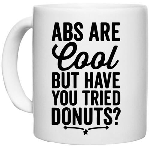 | abs are cool but have you tried donuts