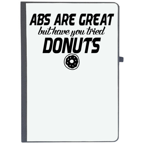 | abs are great but have you tried donuts