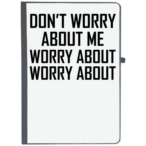 | DON T WORRY