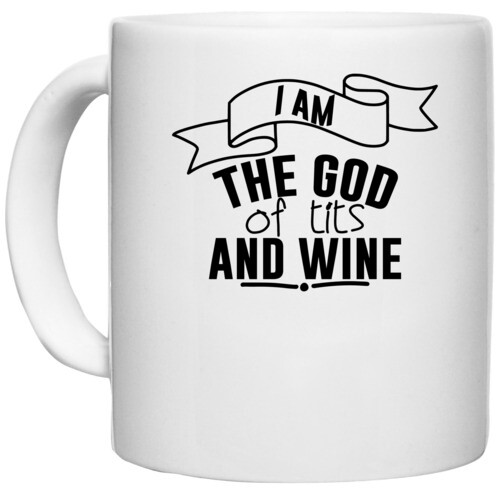 | i am the  of tits and wine