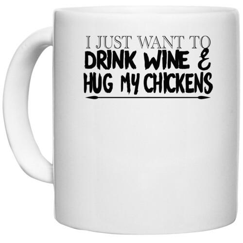 Wine, Chicken | i just want to drink & wine hug my chicknes
