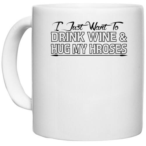 Wine, Horses | i just want to drink wine &hug my hroses