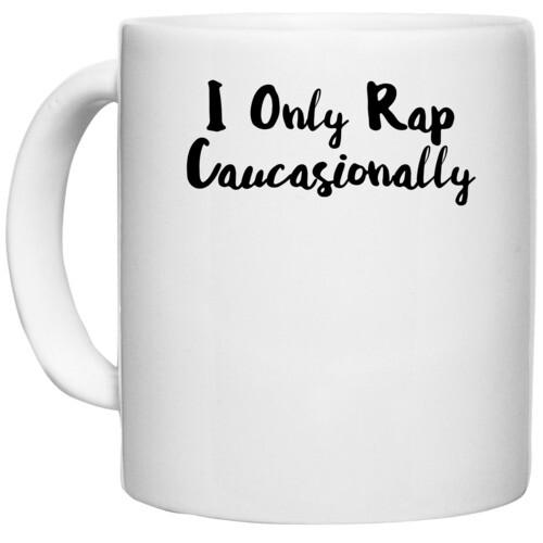 | i only rap