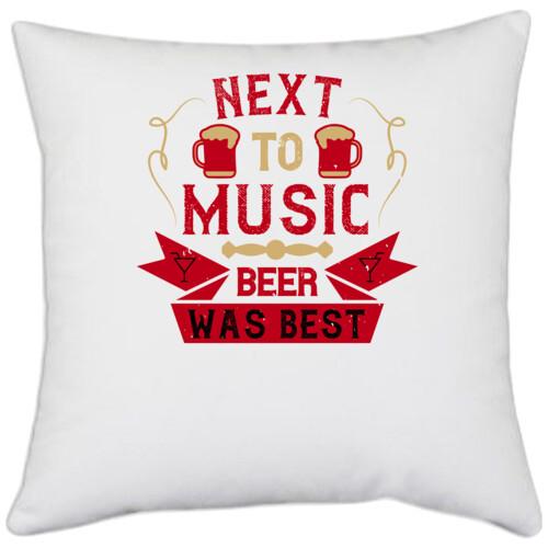 Beer, music   Next to music, beer was best