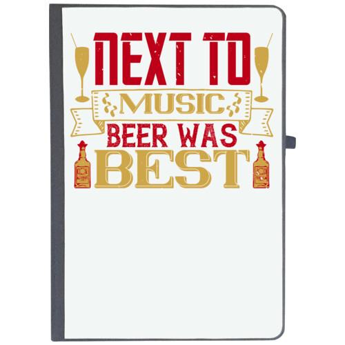 Beer, music   ?Next to music, beer was best
