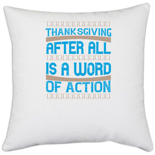 Thanks Giving | Thanksgiving, after all, is a word of action 2