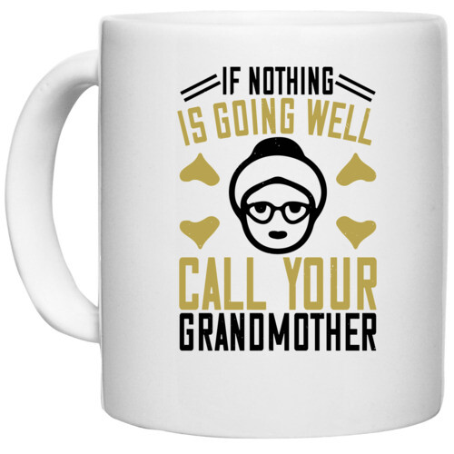 Grand Mother | If nothing is going well, call your