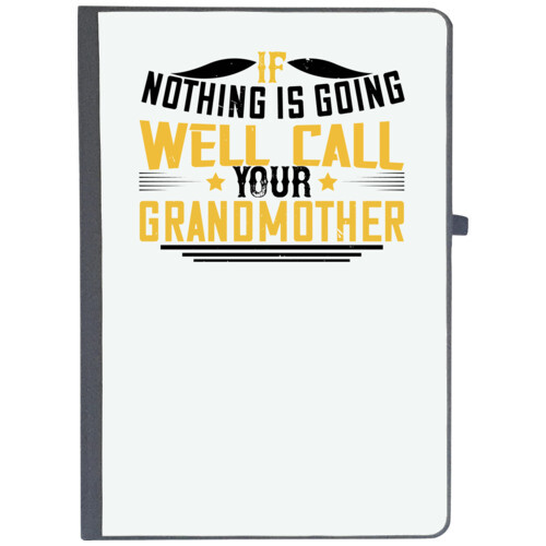 Grand Mother | If nothing is going well, call your grandmother-02
