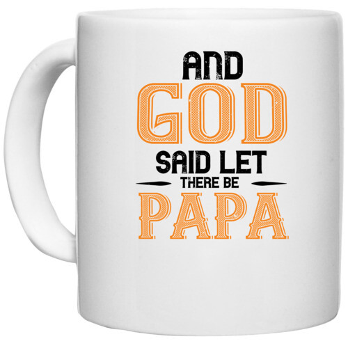 Papa, Father   and  said let there be papa
