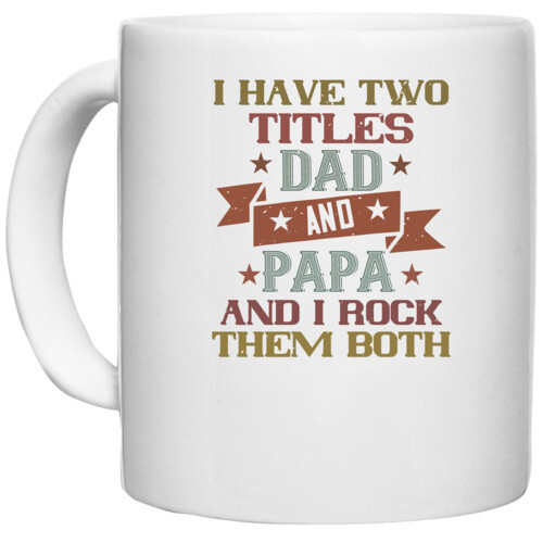 Papa, Father   i have two titles dad and papa and i rock