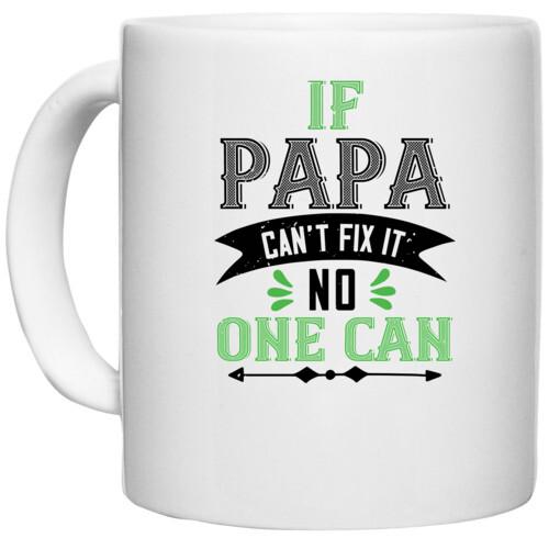 Papa, Father   if papa can't fix it