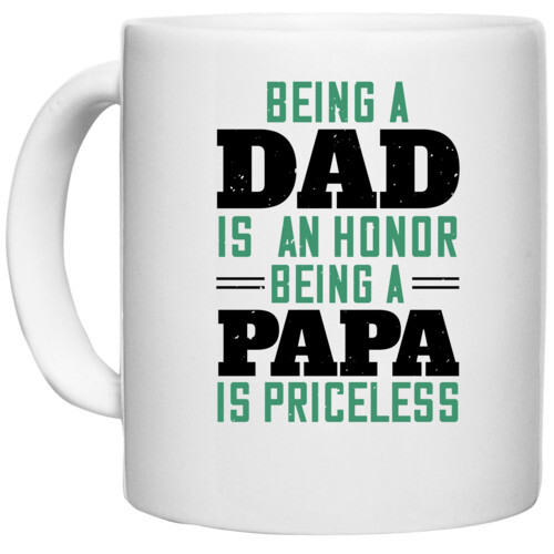 Papa, Father   being a dadis an Honour being a papa