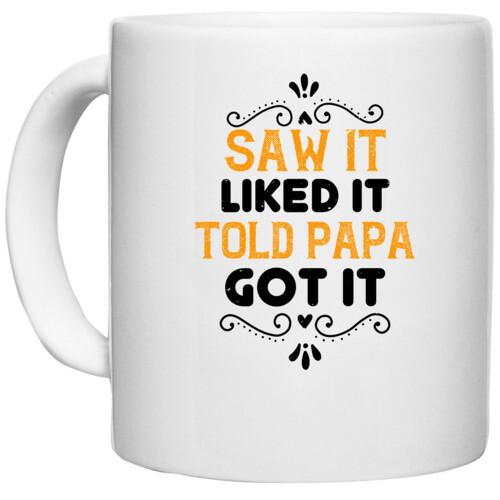 Papa, Father   saw it like it told papa