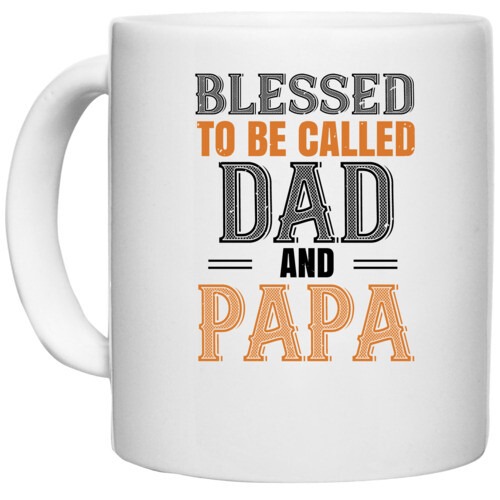 Papa, Father   blessed to be called dad and papa