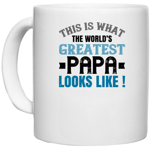 Papa, Father   this is what the world's gratest papa
