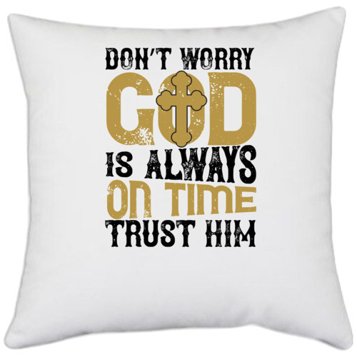 | Don?t worry.  is always on time. Trust him
