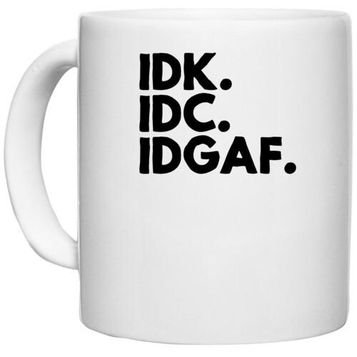 | idk.idc.idgaf